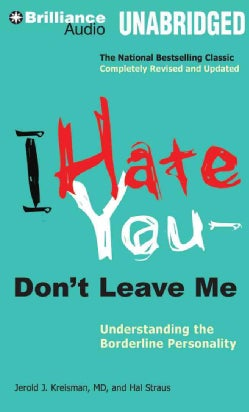 I Hate You - Don't Leave Me: Understanding the Borderline Personality: Library Edition (CD-Audio)