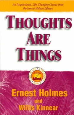 Thoughts Are Things: The Things in Your Life and the Thoughts That Are Behind (Paperback)