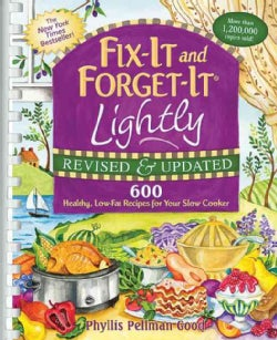 Fix-It and Forget-It Lightly: 600 Healthy, Low-Fat Recipes for Your Slow Cooker (Spiral bound)