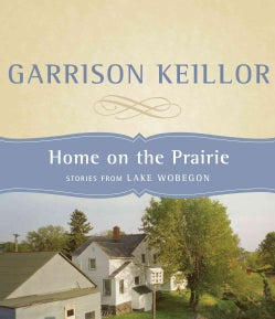 Home on the Prairie: Stories from Lake Wobegon (CD-Audio)