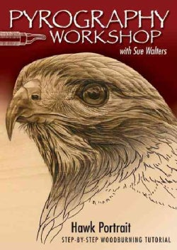 Pyrography Workshop With Sue Walters: Hawk Portrait, Step-by-step Woodburning Tutorial and Beginner's Guide (DVD video)