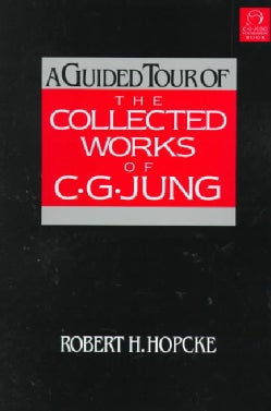 A Guided Tour of the Collected Works of C.g. Jung (Paperback)