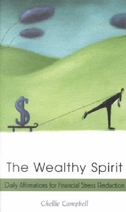 The Wealthy Spirit: Daily Affirmations for Financial Stress Reduction (Paperback)