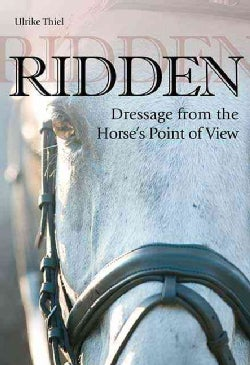 Ridden: Dressage from the Horse's Point of View (Hardcover)