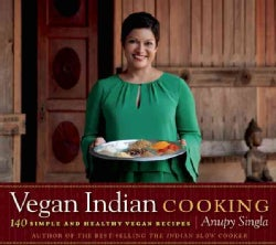 Vegan Indian Cooking: 140 Simple and Healthy Vegan Recipes (Paperback)