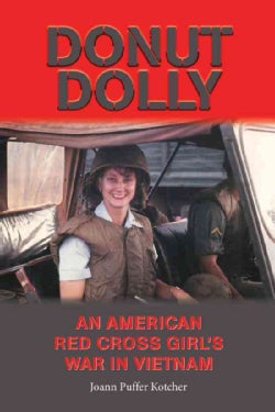 Donut Dolly: An American Red Cross Girl's War in Vietnam (Hardcover)