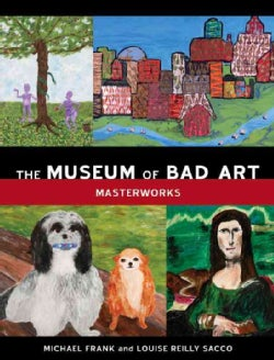The Museum of Bad Art: Masterworks (Hardcover)