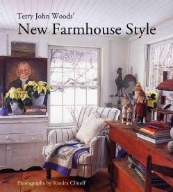 Terry John Woods' New Farmhouse Style (Hardcover)