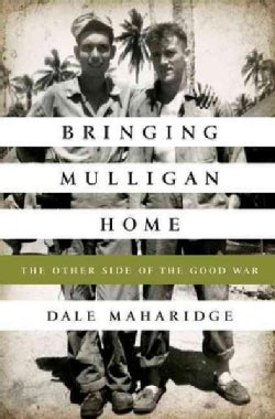 Bringing Mulligan Home: The Other Side of the Good War (Hardcover)