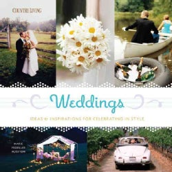 Weddings: Ideas & Inspirations for Celebrating in Style (Hardcover)