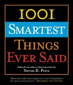 1001 Smartest Things Ever Said (Paperback)
