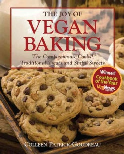 The Joy of Vegan Baking: The Compassionate Cooks' Traditional Treats and Sinful Sweets (Paperback)