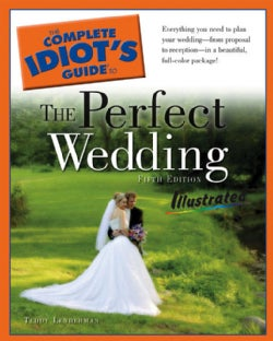 Complete Idiot's Guide to:The Complete Idiot's Guide to the Perfect Wedding(Paperback / softback)