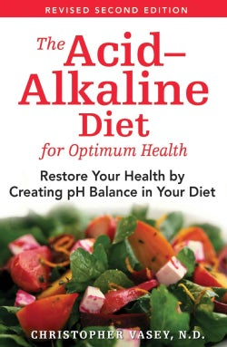 The Acid-alkaline Diet for Optimum Health: Restore Your Health by Creating Ph Balance in Your Diet (Paperback)