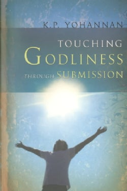 Touching Godliness Through Submission (Paperback)