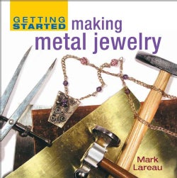 Getting Started Making Metal Jewelry (Hardcover)