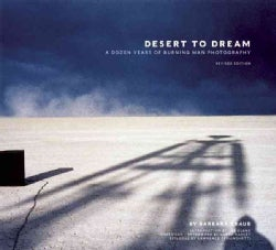 Desert to Dream: A Dozen Years of Burning Man Photography (Hardcover)