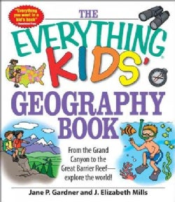 The Everything Kids' Geography Book: From the Grand Canyon to the Great Barrier Reef--explore the World! (Paperback)