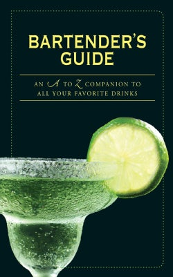 Bartender's Guide: An A to Z Companion to All Your Favorite Drinks (Spiral bound)