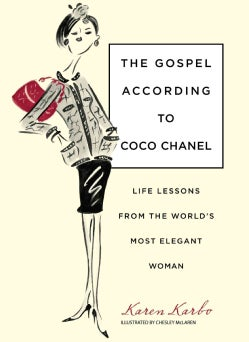 The Gospel According to Coco Chanel: Life Lessons from the World's Most Elegant Woman (Hardcover)