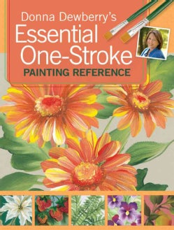 Donna Dewberry's Essential One-Stroke Painting Reference (Paperback)