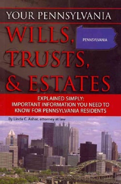 Your Pennsylvania Wills, Trusts, & Estates Explained Simply: Important Information You Need to Know for Pennsylva... (Paperback)