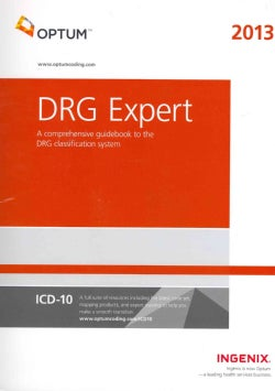 DRG Expert 2013: A Comprehensive Guidebook to the Ms-drg Classification System (Spiral bound)
