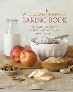 The Williams-Sonoma Baking Book: The Essential Recipe Collection for Today's Home Baker (Hardcover)