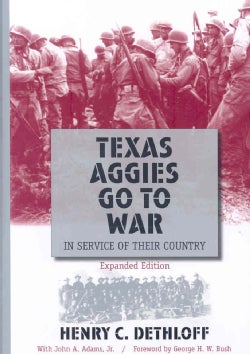 Texas Aggies Go To War: In Service of Their Country (Paperback)