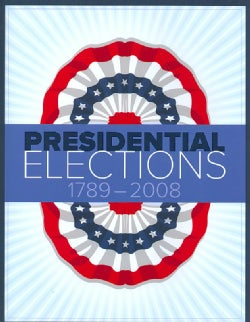 Presidential Elections 1789-2008 (Paperback)