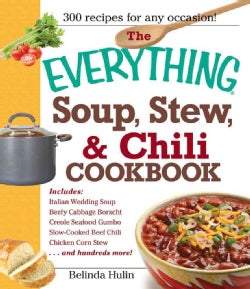 The Everything Soup, Stew, & Chili Cookbook (Paperback)