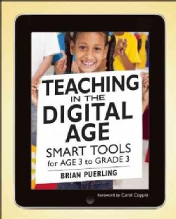 Teaching in the Digital Age: Smart Tools for Age 3 to Grade 3 (Paperback)