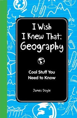 I Wish I Knew That: Geography: Cool Stuff You Need to Know (Hardcover)