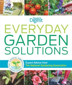 Everyday Garden Solutions: Expert Advice from the National Gardening Association (Hardcover)