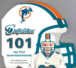 Miami Dolphins 101 (Board book)