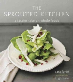 The Sprouted Kitchen: A Tastier Take on Whole Foods (Hardcover)
