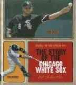 The Story of the Chicago White Sox (Hardcover)