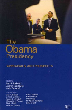 The Obama Presidency: Appraisals and Prospects (Paperback)