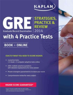 Kaplan GRE, Graduate Record Examination, 2014: Strategies, Practice, and Review