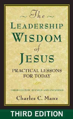 The Leadership Wisdom of Jesus: Practical Lessons for Today (Paperback)