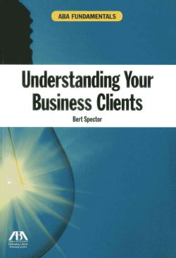 Understanding Your Business Clients (Paperback)