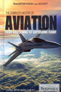 Complete History of Aviation: From Ballooning to Supersonic Flight (Hardcover)