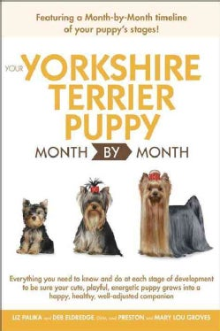Your Yorkshire Terrier Puppy Month by Month (Paperback)