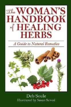 The Woman's Handbook of Healing Herbs: A Guide to Natural Remedies (Paperback)