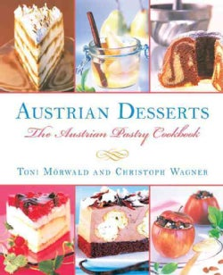 Austrian Desserts: Over 400 Cakes, Pastries, Strudels, Tortes, and Candies (Hardcover)