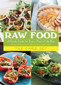 Raw Food The Card Set: A Handy Guide for Every Meal of the Day (Cards)