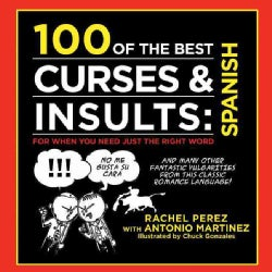 100 of the Best Curses & Insults in Spanish (Hardcover)