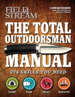 The Total Outdoorsman Manual: 374 Skills You Need (Hardcover)