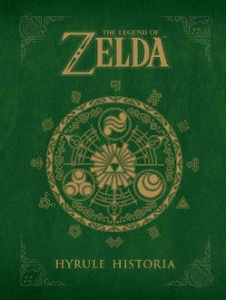 The Legend of Zelda: Hyrule Historia (Hardcover)