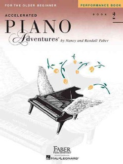 Accelerated Piano Adventures for the Older Beginner: Performance Book 2 (Paperback)
